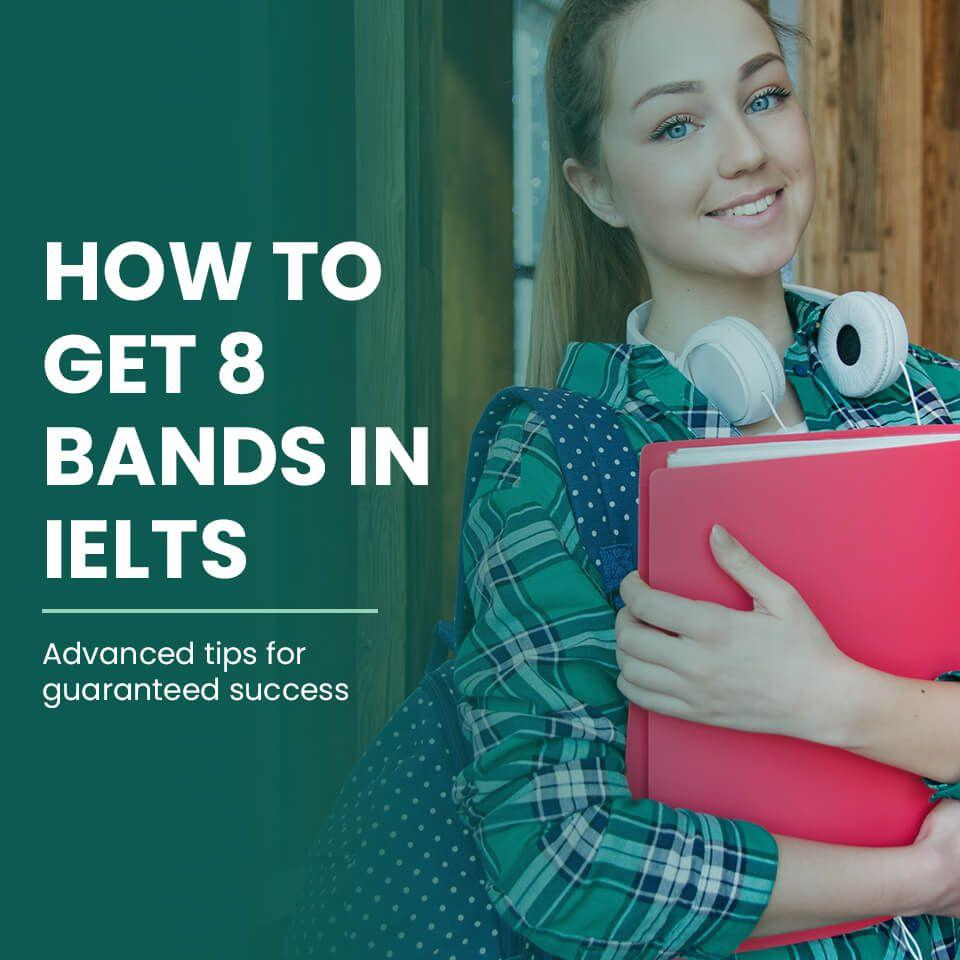 How to get 8 bands in IELTS (1)