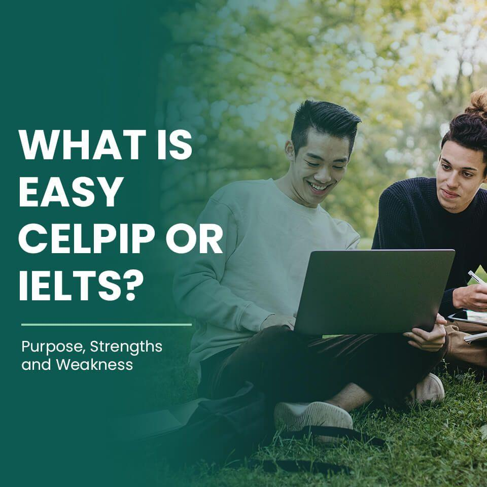 IELTS OR CELPIP Which is easy?